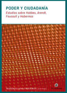 Poder y ciudadanía: estudios sobre Hobbes, Foucault, Habermas y Arendt 1