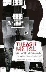 Thrash metal del sonido al contenido: origen y gestación de una contracultura chilena 1