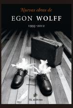 Nuevas obras de Egon Wolff 1995-2012 1