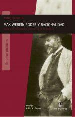 Max Weber: poder y racionalidad. Hacia una refundación normativa de la política 1