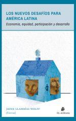 Los nuevos desafíos para América Latina: economía, equidad, participación y desarrollo 1