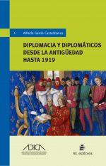 Diplomacia y diplomáticos desde la antiguedad hasta 1919 1