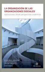 La organización de las organizaciones sociales: aplicaciones desde perspectivas sistémicas 1