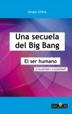 Una secuela del Big Bang. El ser humano: ¿casualidad o causalidad? 1