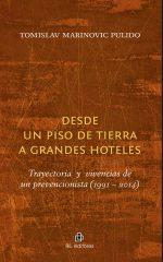 Desde un piso de tierra a grandes hoteles: trayectorias y vivencias de un prevencionista (1991-2014) 1