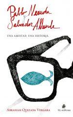 Pablo Neruda y Salvador Allende: una amistad, una historia 1