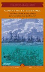 """Cartas de la escuadra: la Campaña Naval de 1879 relatada por el corresponsal de """"El Mercurio"""" 1"""
