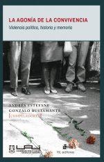 La agonía de la convivencia: violencia política, historia y memoria 1