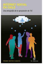Internet social en Chile: una etnografía de la apropiación de TIC 1