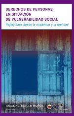 Derechos de personas en situación de vulnerabilidad social: reflexiones desde la academia y la realidad 1
