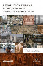Revolución urbana: Estado, mercado y capital en América Latina 1