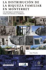 La distribución de la riqueza familiar en Monterrey: un enfoque alternativo para estudiar la pobreza 1