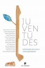 Juventudes: metáforas del Chile contemporáneo 1