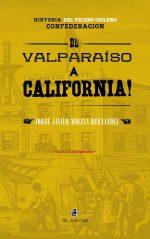 Historia del velero chileno Confederación: de Valparaíso a California 1