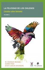 La felicidad de los chilenos: estudios sobre bienestar. Volumen 1 1