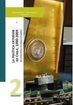 La política exterior de Chile, 1990-2009: del aislamiento a la integración global. Volumen 2 1