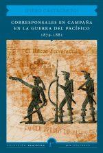 Corresponsales en campaña en la Guerra del Pacífico 1879-1881 1