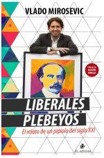 Liberales plebeyos: el relato de un pipiolo del siglo XXI 1