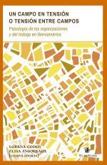 Un campo en tensión o tensión entre campos: psicología de las organizaciones y del trabajo en Iberoamérica 1
