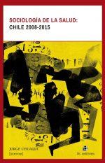 Sociología de la salud: Chile 2008-2015 1