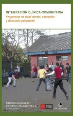 Integración clínica-comunitaria: propuestas en salud mental, educación y desarrollo psicosocial 1