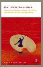 Arte, locura y psicoterapia: una aproximación constructivista a la psicosis y a la creación artística como tratamiento 1