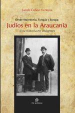 Desde Macedonia, Turquía y Europa: judíos en la Araucanía, una historia en imágenes 1