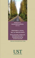 Historia local de la psicología: discusiones teóricas, metodológicas y experiencias de investigación 1