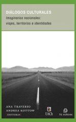 Diálogos culturales. Imaginarios nacionales: viajes, territorios e identidades 1