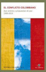 El conflicto colombiano: sus actores y propuestas de paz 1990-2010 1