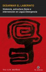 Desarmar el laberinto: violencia, estructura física e intervención en Legua Emergencia 1