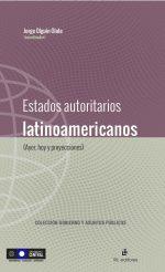 Estados autoritarios latinoamericanos (ayer, hoy y proyecciones) 1