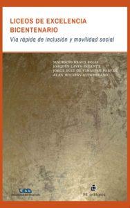 Liceos de excelencia bicentenario: vía rápida de inclusión y movilidad social 1