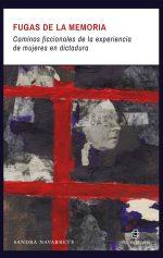 Fugas de la memoria: caminos ficcionales de la experiencia de mujeres en dictadura 1