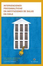 Intervenciones psicoanalíticas en instituciones de salud en Chile 1