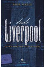 Desde Liverpool: entre puertos y estaciones 1