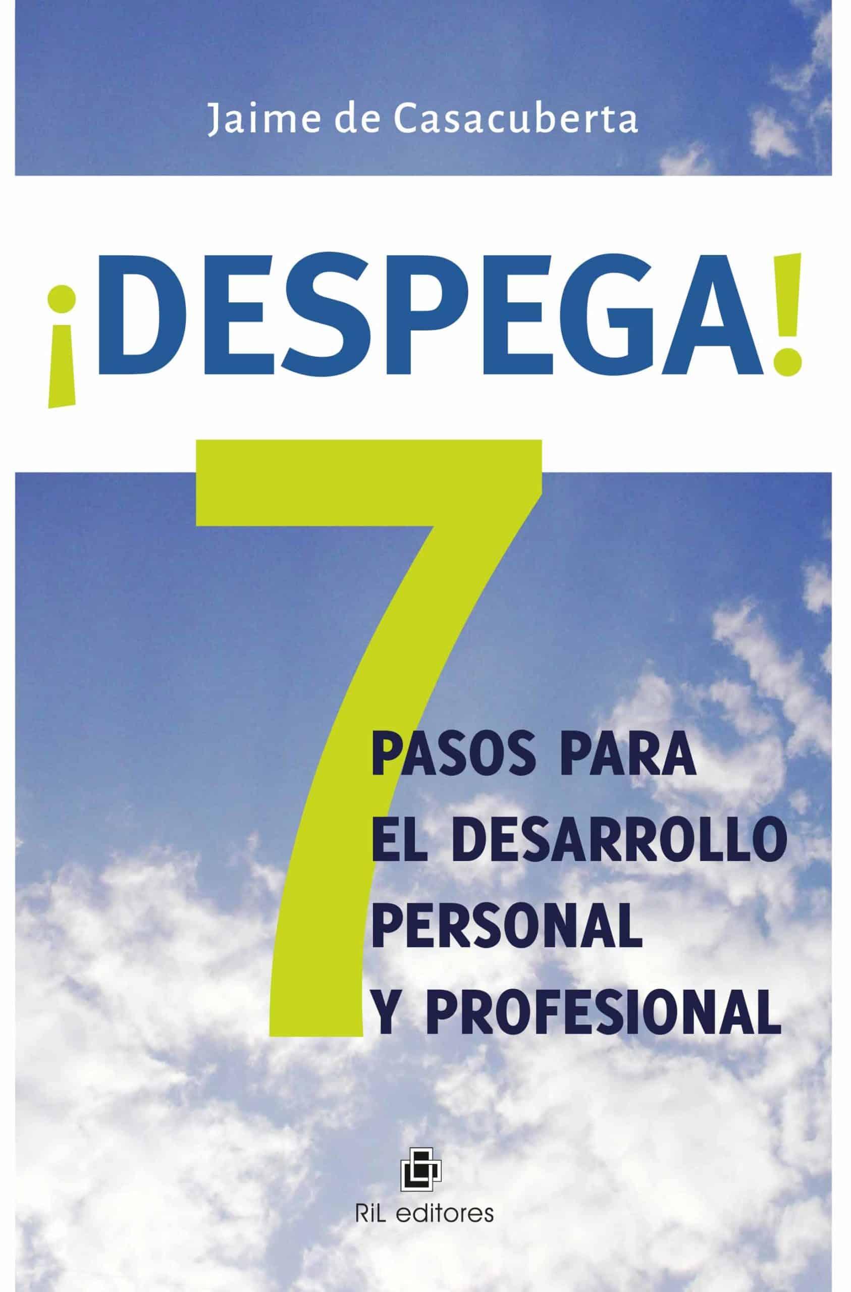 ¡Despega! 7 pasos para el desarrollo personal y profesional 1