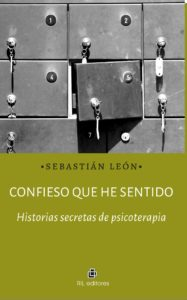Confieso que he sentido: historias secretas de psicoterapia 1