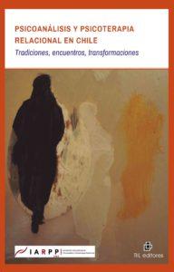 Psicoanálisis y psicoterapia relacional en Chile: tradiciones, encuentros, transformaciones 1