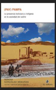 (Pay)Pampa: la presencia boliviana e indígena en la sociedad del salitre 1