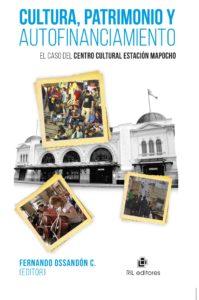 Cultura, patrimonio y autofinanciamiento: el caso del Centro Cultural Estación Mapocho 1