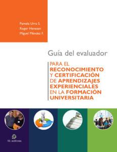 Guía del evaluador para el reconocimiento y certificación de aprendizajes experienciales en la formación universitaria 1