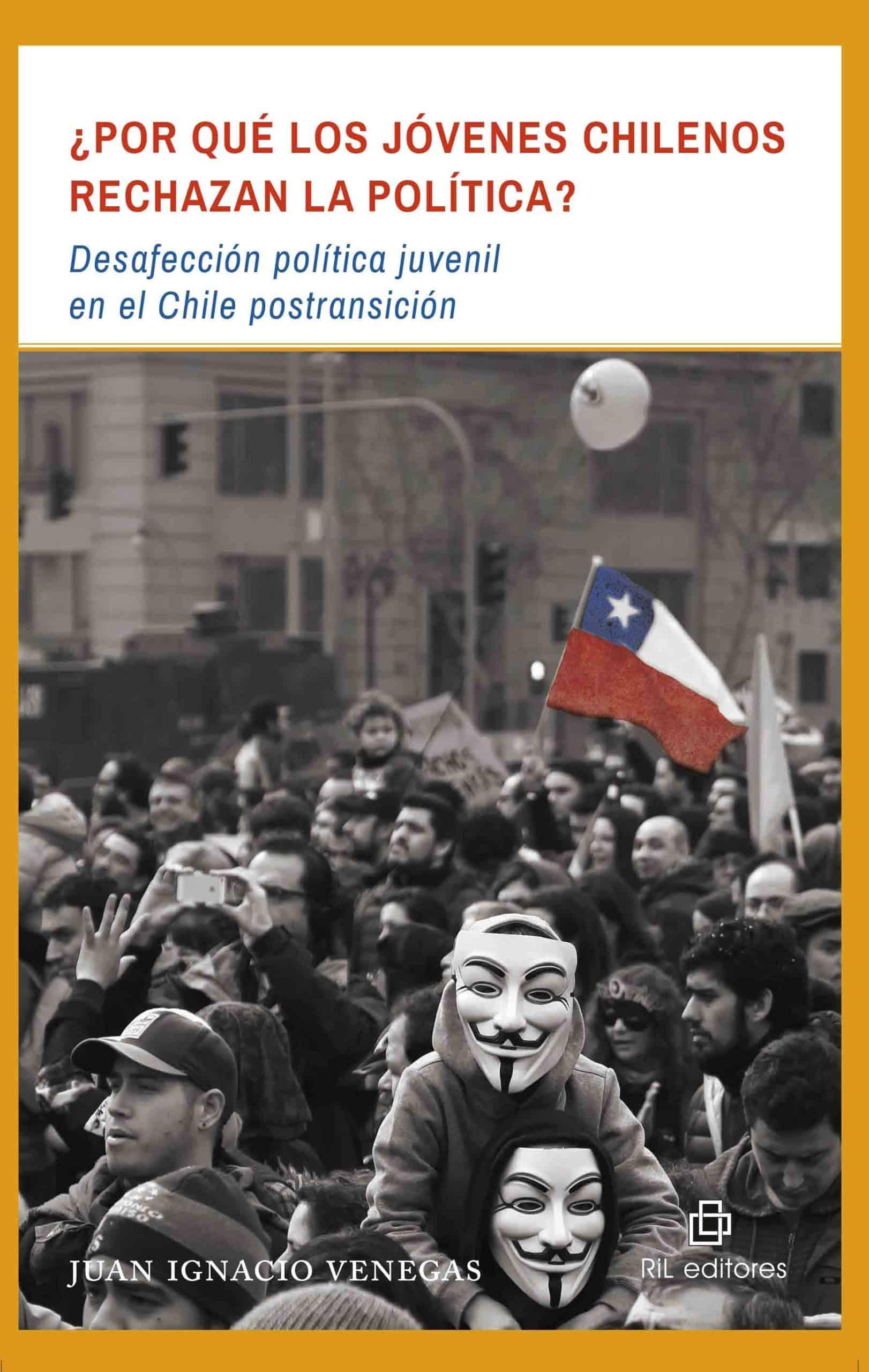¿Por qué los jóvenes chilenos rechazan la política? Desafección política juvenil en el Chile postransición 1