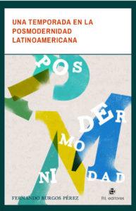 Una temporada en la posmodernidad latinoamericana 1