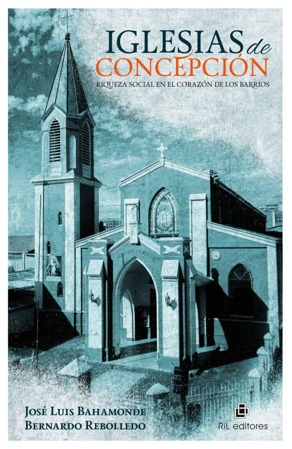 Iglesias de Concepción: riqueza social en el corazón de los barrios 1