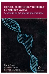 Ciencia, tecnología y sociedad en América Latina: la mirada de las nuevas generaciones 1