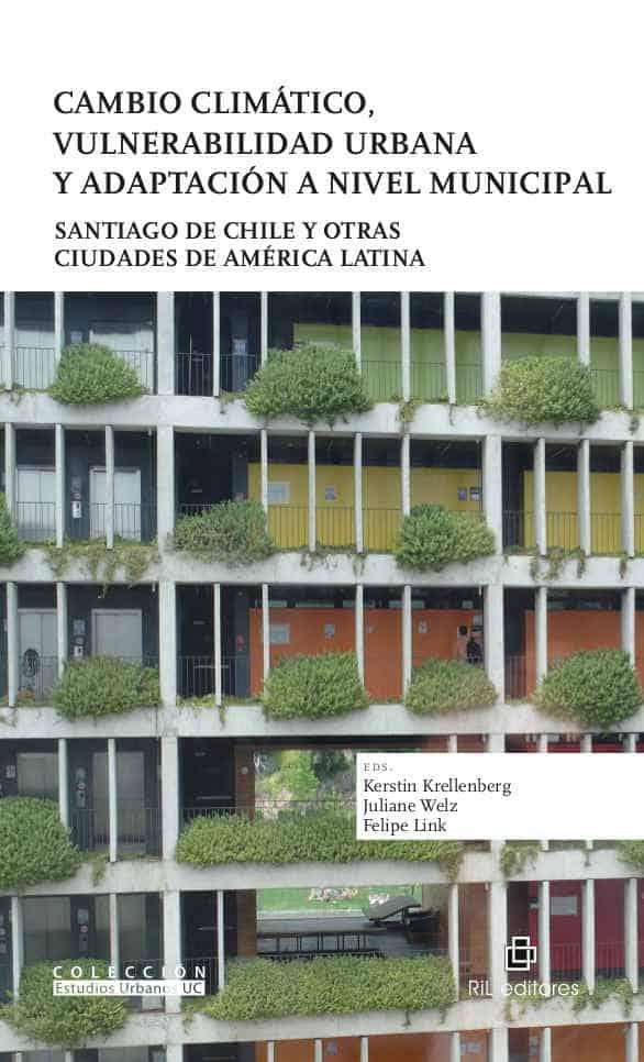 Cambio climático, vulnerabilidad urbana y adaptación a nivel municipal: Santiago de Chile y otras ciudades de América Latina 1
