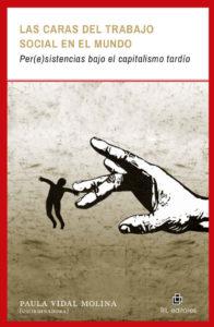 Las caras del trabajo social en el mundo: per(e)sistencias bajo el capitalismo tardío 1