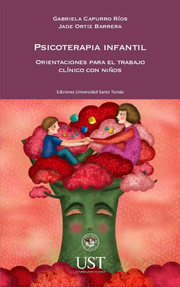 Psicoterapia infantil: orientaciones para el trabajo clínico con niños 1
