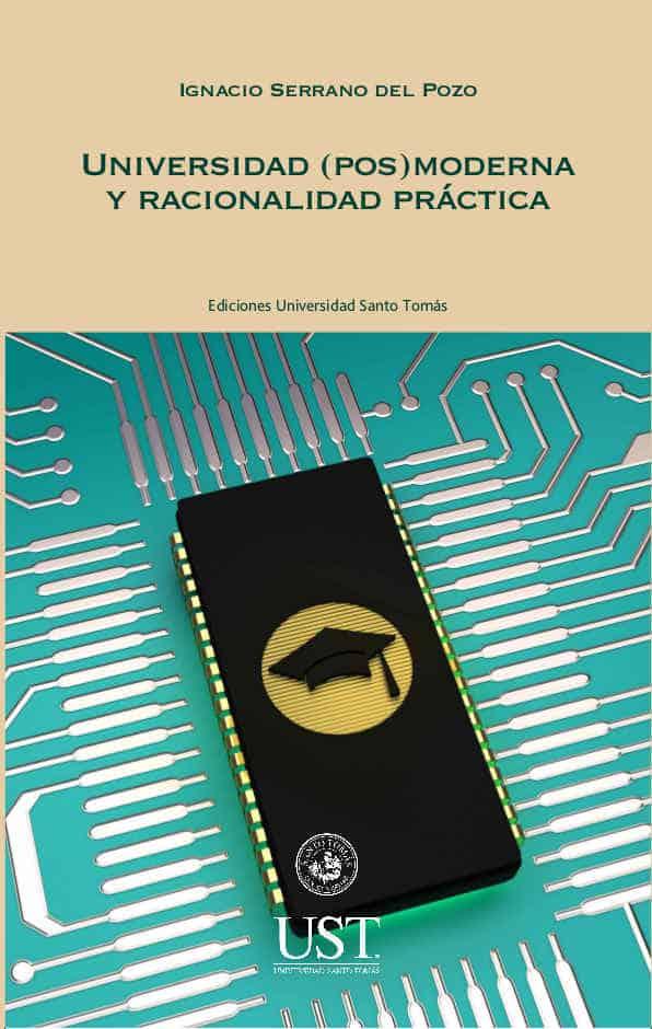 Universidad (pos)moderna y racionalidad práctica 1